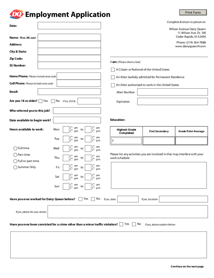 DQ Employment Application Form Free Download on baskin-robbins application form, ihop application form, shell gas station application form, chick-fil-a application form, mcdonald's crew application form, safeway application form, the cheesecake factory application form, sizzler application form, mcdonalds job application printable form, taco bell application form, yogurtland application form, target application form, staples application form, cici's pizza application form, mcdonald's application for employment form, printable employment application form, hmshost application form, chipotle application form, foot locker application form, subway application form,